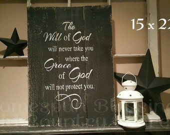 The Will of God will never take you where the Grace of God will not protect you. hand painted