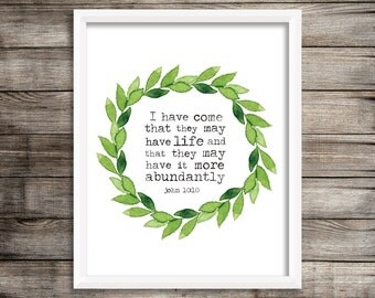 Life More Abundantly - John 10:10 Watercolor Printable (Digital Print File)