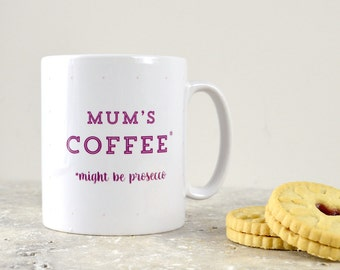 Personalised funny mug for Mum - Mum's coffee, might be prosecco