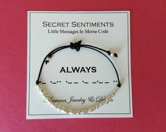 Secret Sentiments - Morse Code Message Bracelet - ALWAYS
