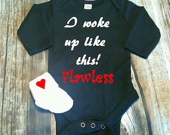 Baby Onsie Bodysuit I Woke Up Like This Flawless Boy or Girl