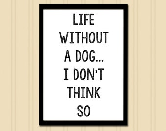 Life Without A Dog Print