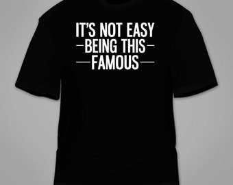 It's Not Easy Being This Famous T-Shirt. Funny