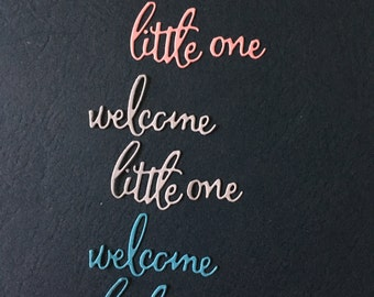 Welcome Little One phrase -- Set of 3 -- Handmade in USA