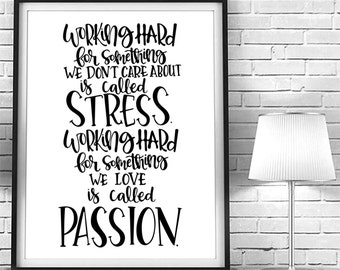 PRINTABLE Art - Stress vs. Passion - Brush Script - Wall Typography - Digital Print - Office Decor