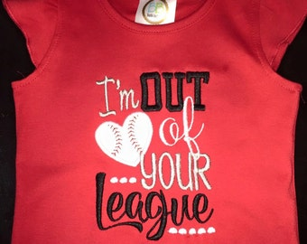 I'm Out of Your League Baseball Shirt