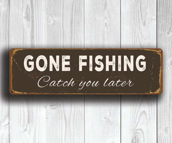 GONE FISHING SIGNS Gon...