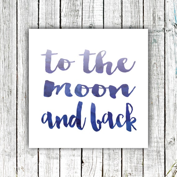 Printable Nursery Art, , To the Moon and Back, Navy,  Watercolor, 12x12 digital JPEG #513
