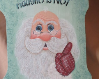 Hand painted Santa with bald head-Naughty is NOT the New Nice
