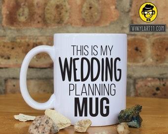 This is My Wedding Planning Mug, Coffee Bride to be Mug Wedding party Christmas Birthday Gift Present Personalized weeding  mug office