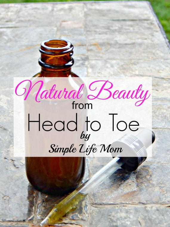 Natural Beauty from Head to Toe EBook, recipe book for all natural bath and body products including makeup, deodorant, massage oil, and more