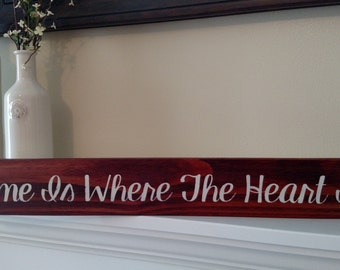 Home Is Where The Heart Is//Wood sign//Hand Painted//Stain// Mantle