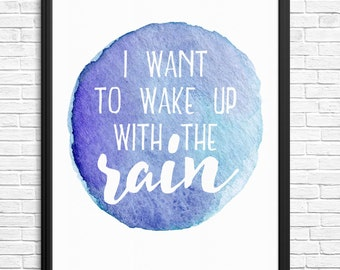 I Want To Wake Up With The Rain Watercolour Digital Print