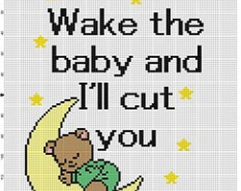 Wake the Baby and I'll Cut You - Subversive Funny Modern Cross Stitch Pattern - New Baby Stitch - Instant Download