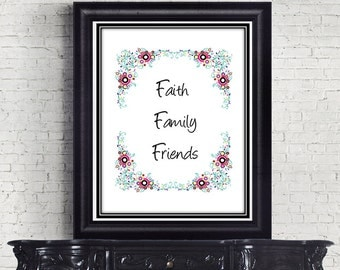 Christian art print wall decor printable inspirational quotes decoration INSTANT DOWNLOAD Faith Family Friends