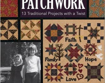Simple Blessings in Patchwork by Jill Shaulis and Vicki Olsen of Yellow Creek Quilt Designs