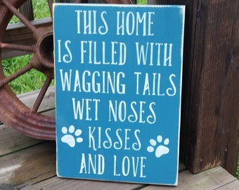 Dog Sign - Wooden Dog Decor - This Home is Filled With Wagging Tails Wet Noses Kisses and Love - Wood Dog Sign - Dog Wall Art - Pet Sign
