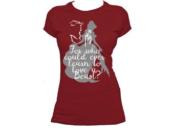 The Boyfriend T-Shirt: For Who Could Ever Learn To Love A Beast, Beauty and the Beast, Disney T-shirt