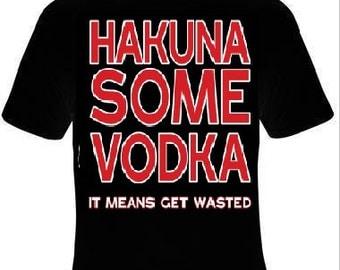 cool hakuna some vodka t shirt great gift  tee funny