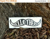 Mustache wooden sign, Hello There, Mustache, Black and White Mustache, Hipster Decor, Hipster Mustache, Wooden Quote sign, Mustache decor