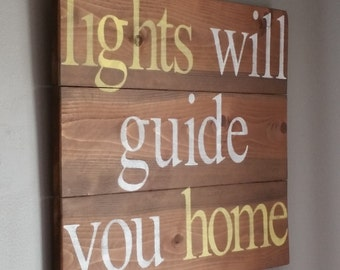"Cold Play song lyrics "" lights will guide you home"", Inspirational, teen decor, nursery"