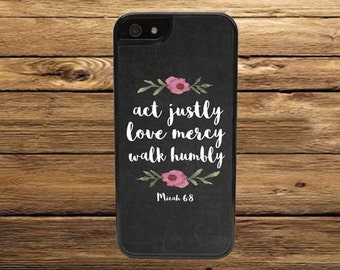 Cell Phone Case - Floral Micah 6:8 Bible Verse Cell Phone Case - iPhone Cell Phone Cases - Samsung Galaxy Case - iPod Case