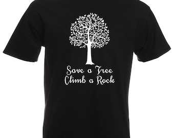 Mens T-Shirt with Quote Save a Tree Climb a Rock Design / Huge Tree Leaves Shirts / Nature Abstract Shirt + Free Random Decal Gift