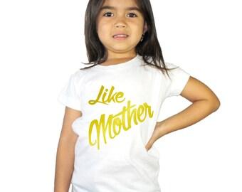 Like Mother Metallic Gold Girls Shirt
