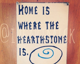 World of Warcraft Home Is Where The Hearthstone Is.