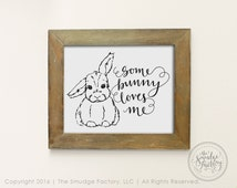 Bunny Printable File, Some Bunny Loves You, Hand Lettered Calligraphy, Easter Bunny Wall Art, Instant Download • DIY Nursery Decor