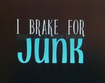 I Brake For Junk-Vinyl Decal