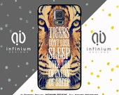 Tigers Dont Lose Sleep, Samsung Galaxy S7 Case, S7 Edge Case, Galaxy S6 Case, S6 Edge Case, Samsung Core Prime, Samsung Note 4 Case