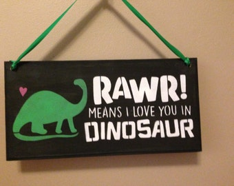 Rawr means I love you in Dinosaur,I love you,Dinosaur lovers,Childrens Bedroom,dinosaurs,Childs playroom,kids,playroom,classroom,loving dino