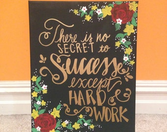 Hard Work & Success Quote Floral Hand-Painted Canvas
