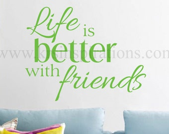Life is Better with Friends wall decal