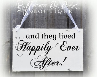 and they lived Happily Ever After Cottage Chic Wedding Sign
