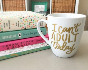 Funny Coffee Mug - I Can't Adult Today - Adult Mug - Coffee Mug - Gift for Her - Birthday Gift Idea - Teacher Gift Idea - Office Mug