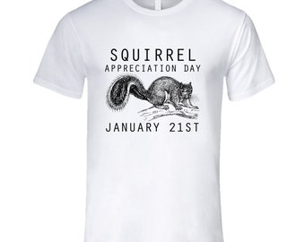 Squirrel Appreiciation Day January 21st Fun Celebration T Shirt