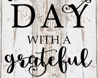 Start Each  Day  With A Grateful Heart Wood Sign, Canvas Inspirational - Office Decor, Bedroom, Bathroom, Thanksgiving, Christmas