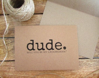 Dude Card Groomsman | Will You Be My Best Man Card | Funny Groomsman Card | Folded Kraft Card & Envelope