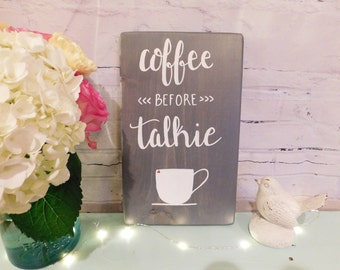 Coffee before Talkie Wooden Sign