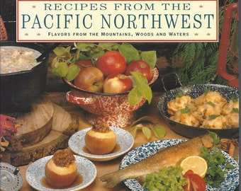 Recipes from the Pacific Northwest: Flavors from the Mountains, Woods and Waters 1995 New Gift Quality HC DJ