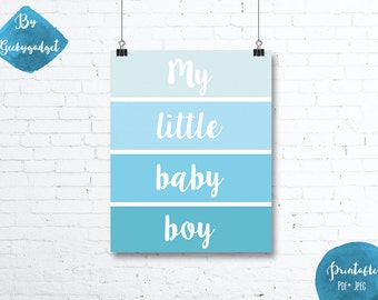 My little baby boy - paint chip blue nursery poster, quote- Pdf printable, DIY, wall art, inspirational decoration, motivational