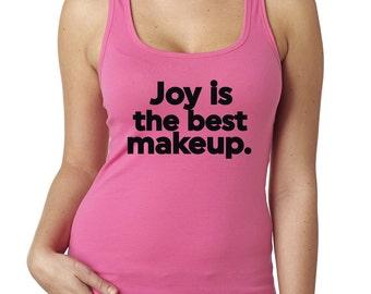 Joy is the best makeup Graphic Tank Top