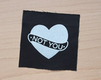 Not You - Hand Screen Printed Patch