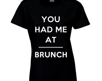 Your Had Be At Brunch Fun Breakfast Lunch Lovers Graphic T Shirt