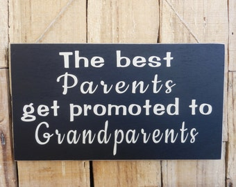 The best Parents get promoted to Grandparents, wood sign, Grandparents, Birth Announcement, Grandparents to be sign, Grandparents Sign