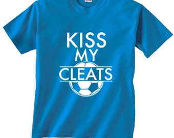 Kiss My Cleats Soccer Funny T-Shirt FREE SHIPPING in usa