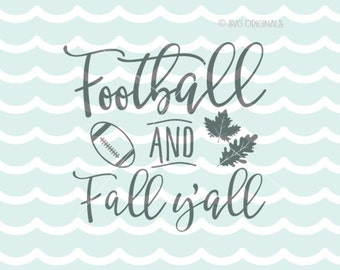Football and Fall Y'all SVG Football Fall SVG Cricut Explore and more. Cut or Printable. Football And Fall Quote Fall Leaves Football SVG