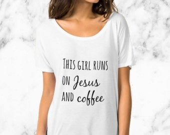 This Girl Runs On Jesus And Coffee Slouchy Boyfriend T-shirt Womens
